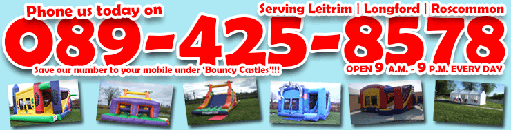 Great Range of Bouncy Castles for Hire in Leitrim and Longford and Roscommon