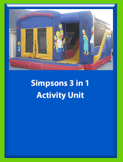 Simpsons - 3 in 1 Activity Unit for Hire in Carrick-on-Shannon, Leitrim, Longford and Roscommmon in Ireland. Phone us on 0894258578 today to book this unit.