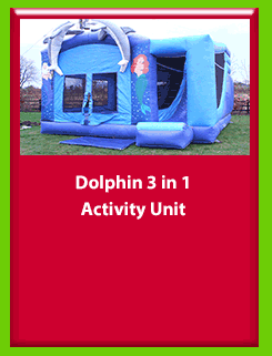 Dolphin - 3 in 1 Activity Unit for Hire in Carrick-on-Shannon, Leitrim, Longford and Roscommmon in Ireland. Phone us on 0894258578 today to book this unit.